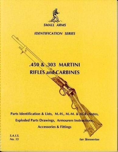 450 and .303 Martini Rifles and Carbines: Ian D. Skennerton