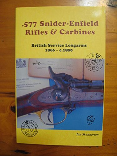9780949749475: .577 Snider-enfield Rifles & Carbines; British Service Longarms, 1866-c.1880.