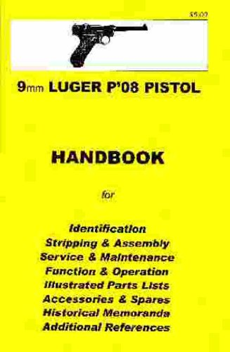 9780949749536: Luger P'08 Pistol, 9mm Assembly, Disassembly Manual
