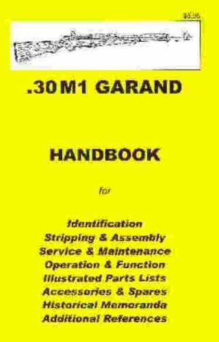 M1 GARAND .30 Assembly, Disassembly Manual: Skennerton, Ian