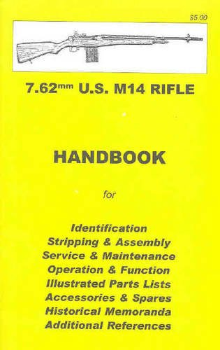 9780949749567: U.S. M14 Rifle Assembly, Disassembly Manual 7.62mm [ILLUSTRATED]