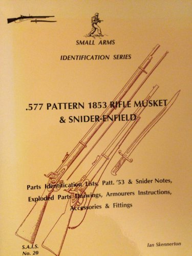 9780949749635: Sais No. 20.577 Pattern 1853 Rifle Musket and Snider Enfield