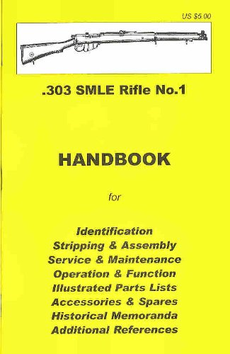9780949749666: .303 British SMLE Rifle No. 1 Assembly, Disassembly Manual