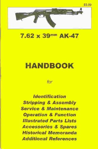 7.62 x 39 mm AK-47 Handbook: Skennerton & Riling