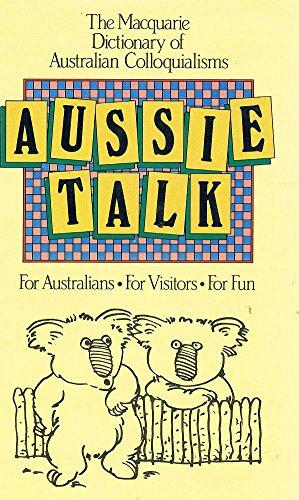Aussie Talk : the MacQuarie Dictionary of: Delbridge, Arthur (Ed)