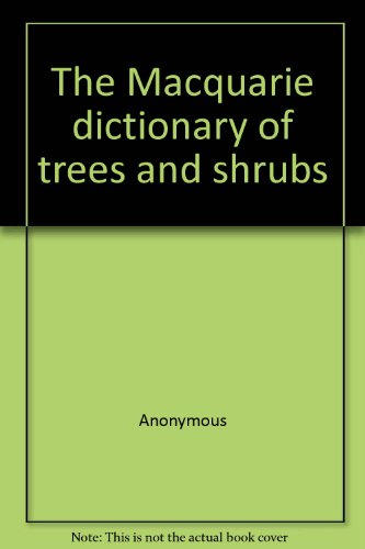 The Macquarie Dictionary of Trees and Shrubs: N/A