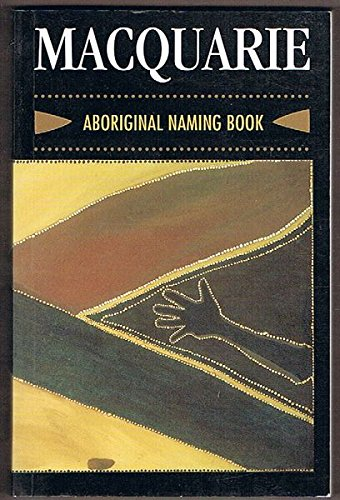 Macquarie Aboriginal naming book: An Australian guide to naming your home or boat