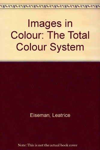 Images in Colour: The Total Colour System: Eiseman, Leatrice