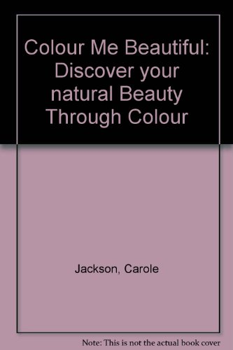 9780949773562: Colour Me Beautiful: Discover your natural Beauty Through Colour