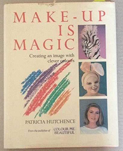 Make-up Is Magic: Hutchence, Patricia