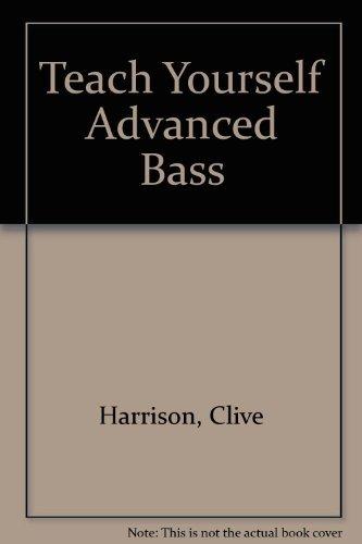 Teach Yourself Advanced Bass: Harrison, Clive