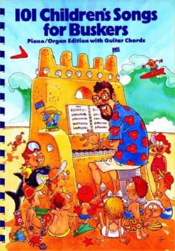 9780949785138: 101 Children's Songs for Buskers : Piano/Organ Edition With Guitar Chords