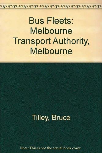 9780949817228: Bus Fleets: Melbourne Transport Authority, Melbourne