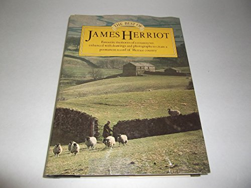9780949819437: The Best of James Herriot: Favourite Memories of a Country Vet: James Herriot's Own Selection From His Original Books, With Additional Material By