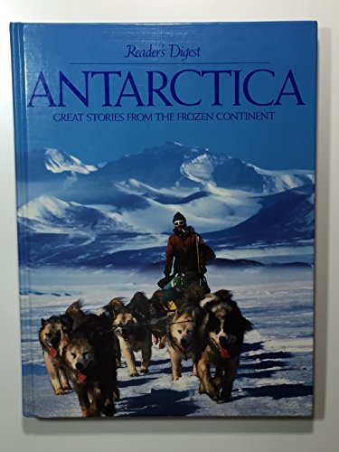 Antarctica : Great Stories from the Frozen Continent: Reader's Digest Editors
