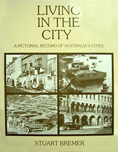 Living In the City : a pictorial record of Australia's cities