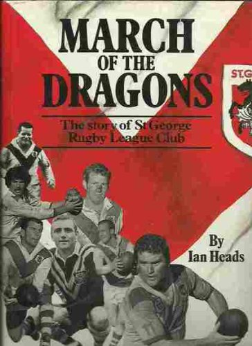 9780949853202: March of the Dragons: The Story of St George Rugby League Club