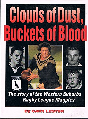 9780949853523: Clouds of Dust, Buckets of Blood: The Story of the Western Suburbs Rugby League Magpies