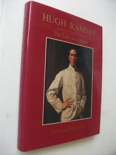 9780949873101: Hugh Ramsay, his life and work