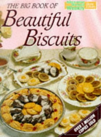 "The Big Book of Beautiful Biscuits (""Australian: Australian Womens Weekly"