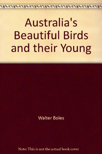 9780949892133: Australia's Beautiful Birds and their Young