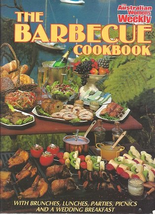 Barbecue Cook Book (Australian Women's Weekly) (9780949892249) by Australian Women's Weekly Staff