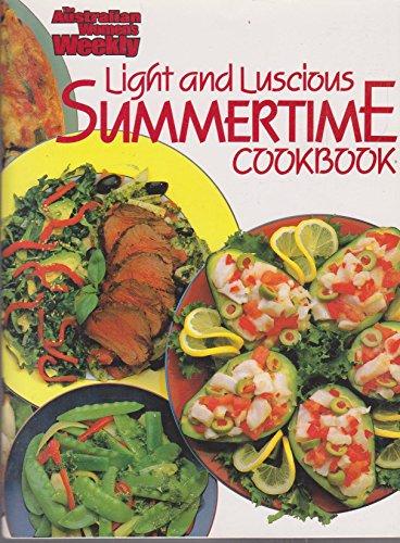 Light And Luscious Summertime Cooking (Australian Women's: Maryanne Blacker