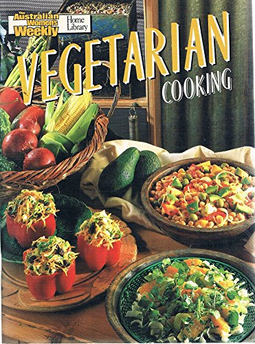 "Vegetarian Cooking (""Australian Women's Weekly"" Home Library) (0949892564) by Australian Women's Weekly; Australian Women's Weekly"