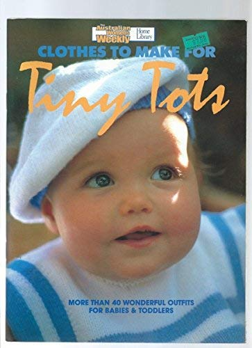 9780949892621: Clothes to Make for Tiny Tots
