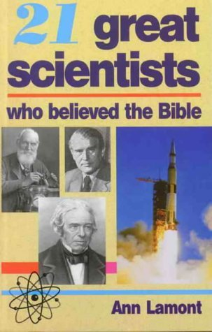 9780949906212: 21 Great Scientists who believed the Bible