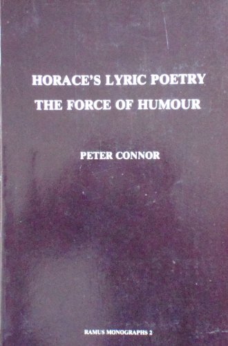 9780949916075: Horace's Lyric Poetry: The Force of Humour (Ramus monographs)