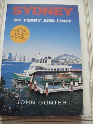 9780949924513: Sydney By Ferry and Foot