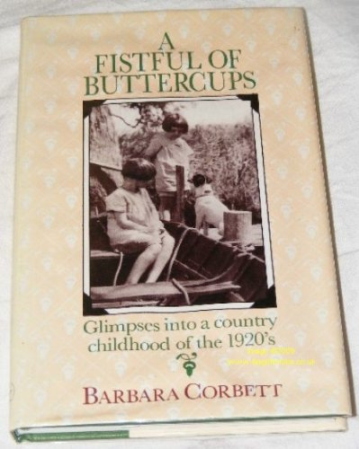 9780949924742: A fistful of buttercups: Glimpses into a country childhood of the 1920's