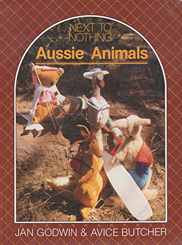 Next to nothing : Aussie animals: Godwin, Jan, and Butcher, Avice