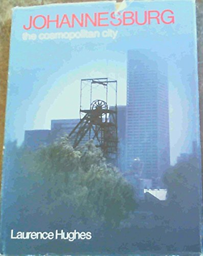 Johannesburg: The Cosmopolitan City: Hughes, Laurence
