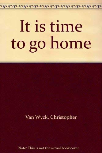 It Is Time To Go Home: Van Wyck, Christopher
