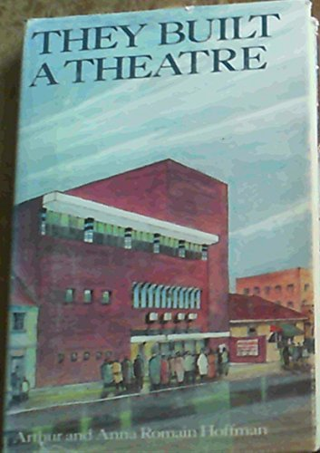 They Built a Theatre: Hoffman, Arthur and