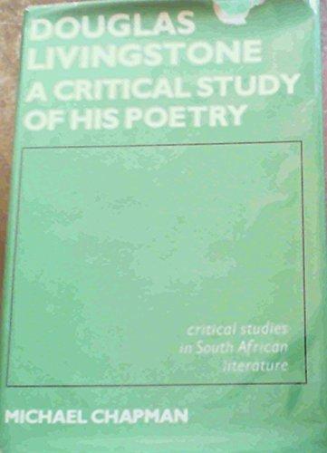 9780949937841: Douglas Livingstone: A Critical Study of His Poetry