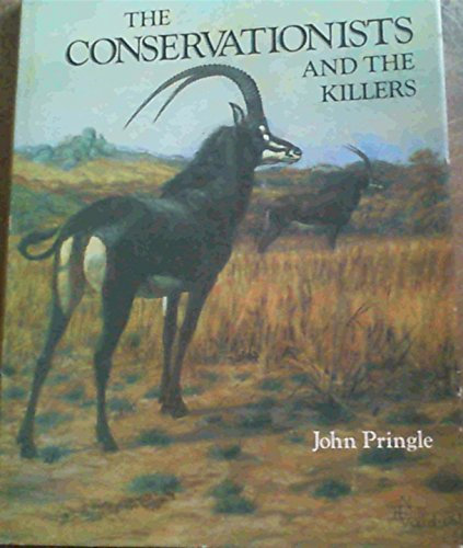 Conservationists and the Killers: Story of Game Protection and the Wild Life Society of Southern ...