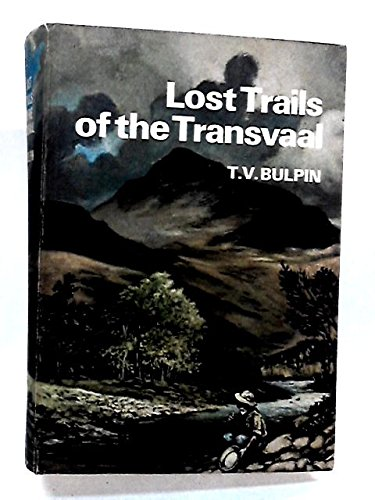 Lost Trails of the Transvaal: Bulpin, T V
