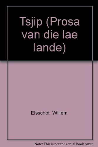 Tsjip (Prosa van die lae lande) (Dutch Edition) (0949964379) by Willem Elsschot