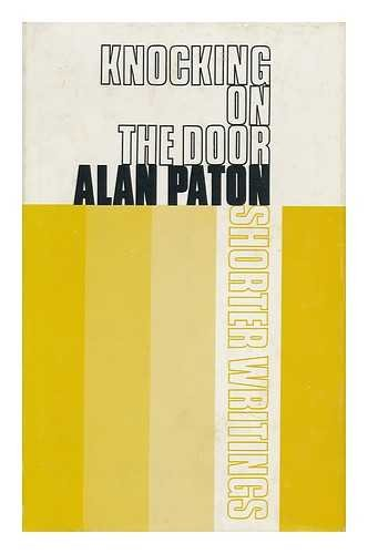 Knocking on the Door; Shorter Writings: Paton, Alan &