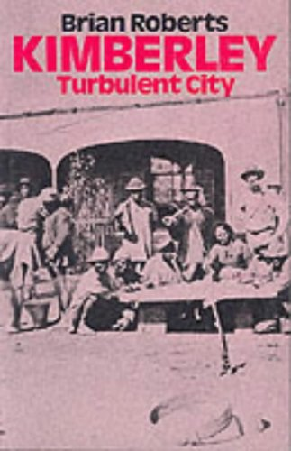 9780949968623: Kimberley: Turbulent City