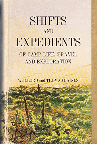 Shifts and Expedients of Camp Life, Travel,: William Barry and