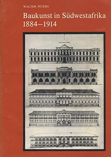 9780949995346: Baukunst in Südwestafrika 1884-1914: Die Rezeption deutscher Architektur in der Zeit von 1884 bis 1914 im ehemaligen Deutsch-Südwestafrika (Namibia)
