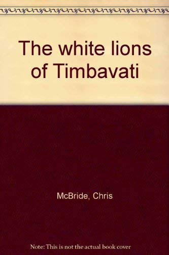 9780949997326: The white lions of Timbavati