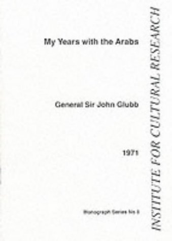 9780950002965: My Years with the Arabs (Institute for Cultural Research monographs)