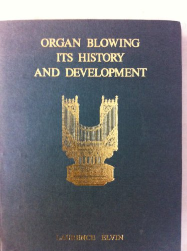 9780950004914: Organ Blowing: Its History and Development