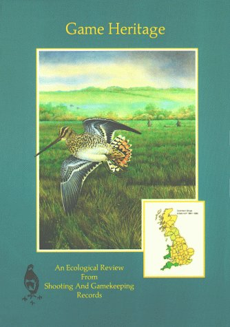 9780950013022: Game Heritage: An Ecological Review from Shooting and Gamekeeping Records