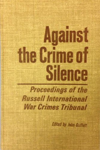 9780950030036: Against the Crime of Silence: Proceedings of the Russell International War Crimes Tribunal